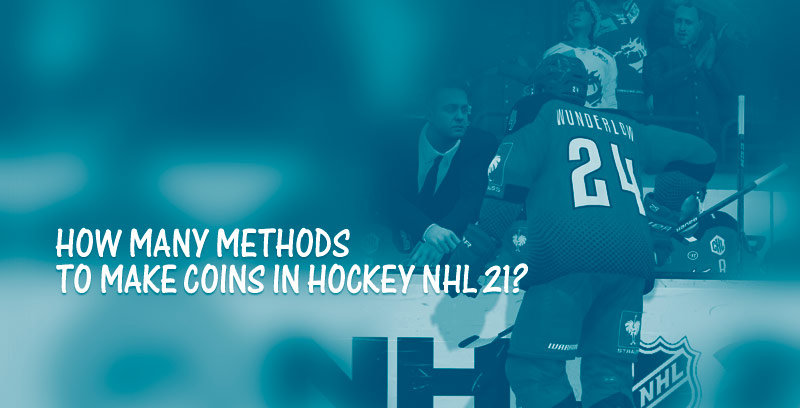 How many methods to make coins in Hockey NHL 21?